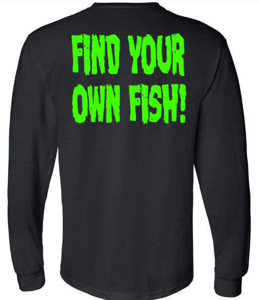 Find Your Own Fish!  Long and Short sleeve preorder!