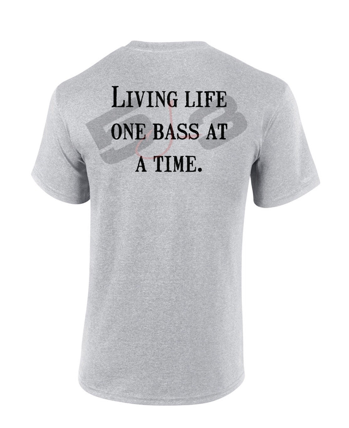 Living Life One Bass At A Time Short Sleeve T-shirt