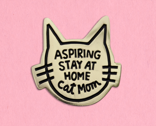 Aspiring stay at home cat mom enamel lapel pin