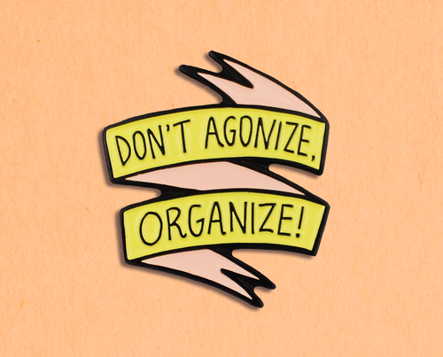 Don't agonize enamel lapel pin