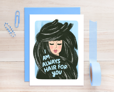 I am hair for you greeting card