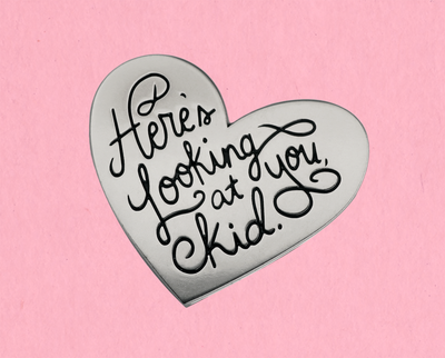 Here's Looking at You Kid enamel lapel pin