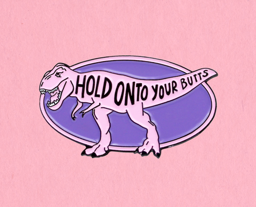 Hold onto your butts enamel lapel pin