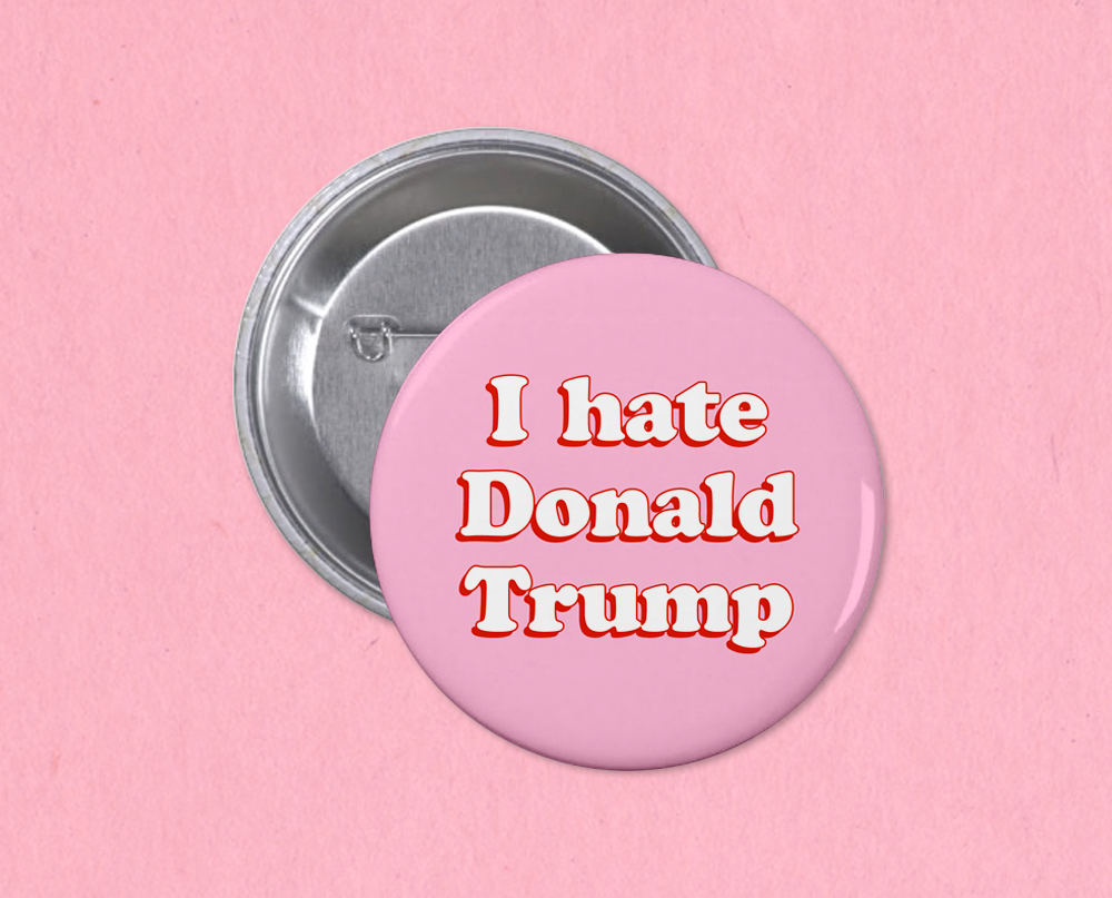 I hate Trump button