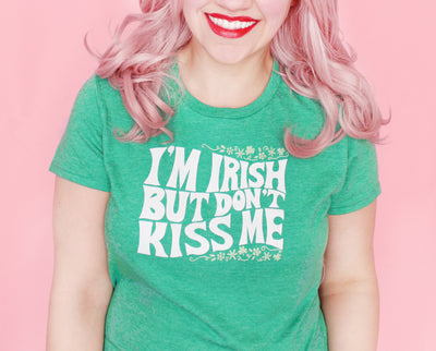 I'm Irish but don't kiss me t-shirt