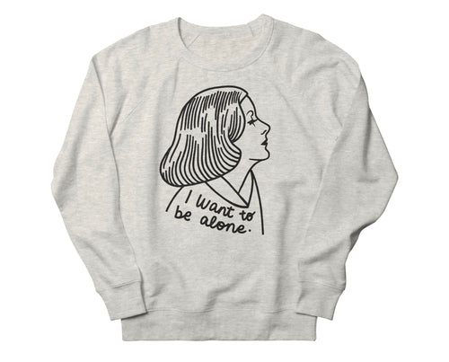 I Want to be Alone Sweatshirt - Size Unisex Medium