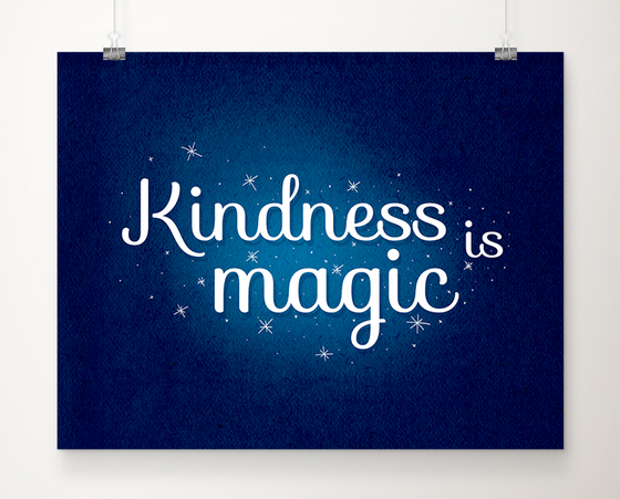 Kindness is Magic art print