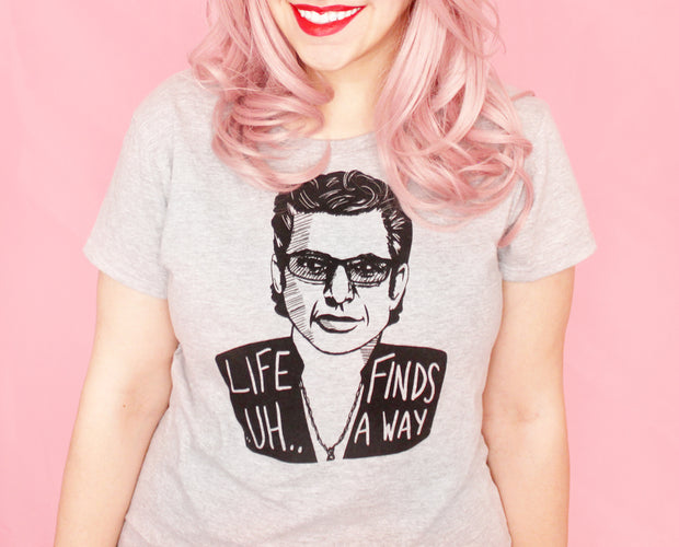 Life .. uh .. finds a way t-shirt