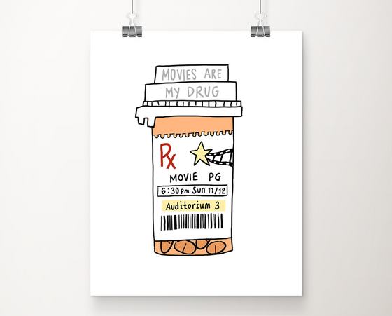 Movies are my drug art print