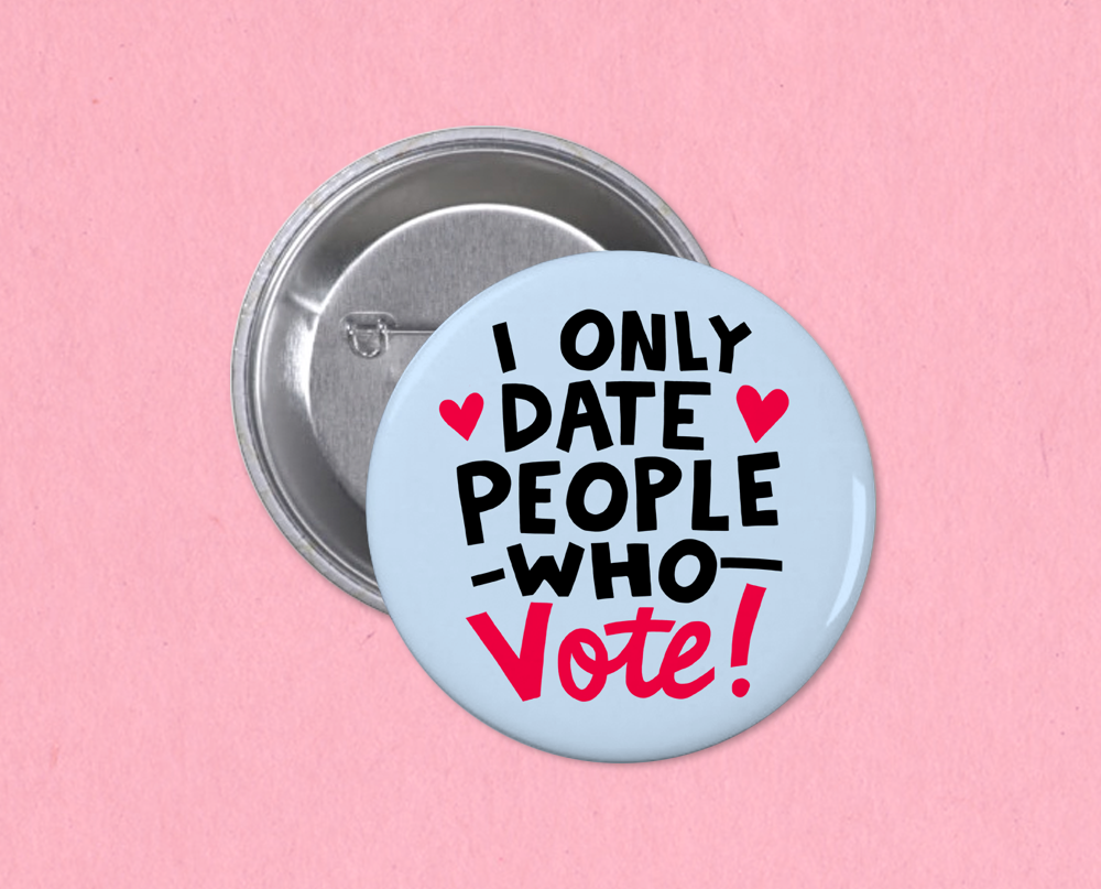 I only date people who vote button