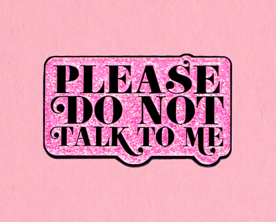 Please do not talk to me enamel lapel pin