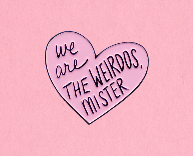 We are the weirdos, mister enamel lapel pin