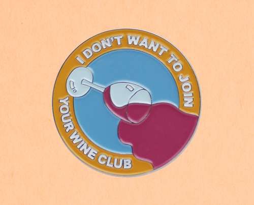 I don't want to join your wine club enamel lapel pin