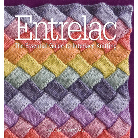 Entrelac: The Essential Guide to Interlace Knitting - Unraveled Yarn Shop