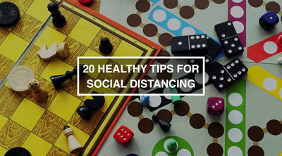20 Healthy Ideas for Social Distancing