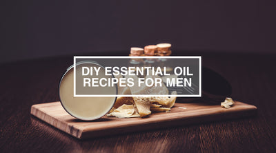 DIY Essential Oil Recipes for Men