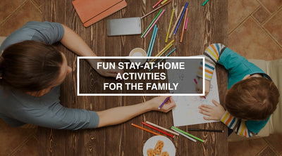 Fun Stay-at-Home Activities for the Family