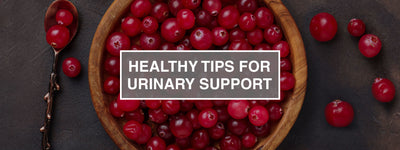 Healthy Tips for Urinary Support