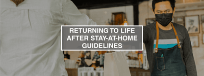 Returning to Life After Stay-at-Home Guidelines