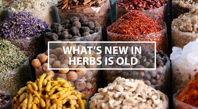 What's New in Herbs is Old