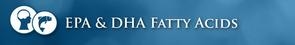 EPA and DHA Fatty Acids