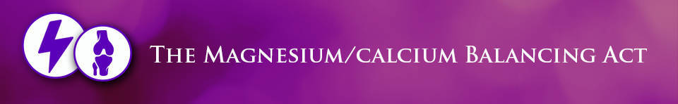 Magnesium and calcium balancing act banner