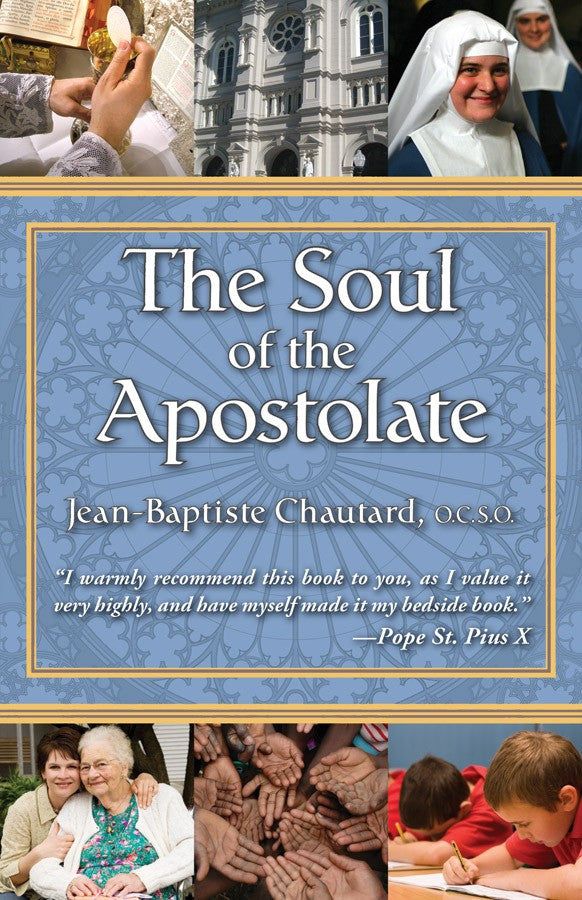 The Soul of the Apostolate (Jean-Bapttiste Chautard)