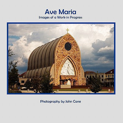 Ave Maria: Images of a Work in Progress (Hardcover)