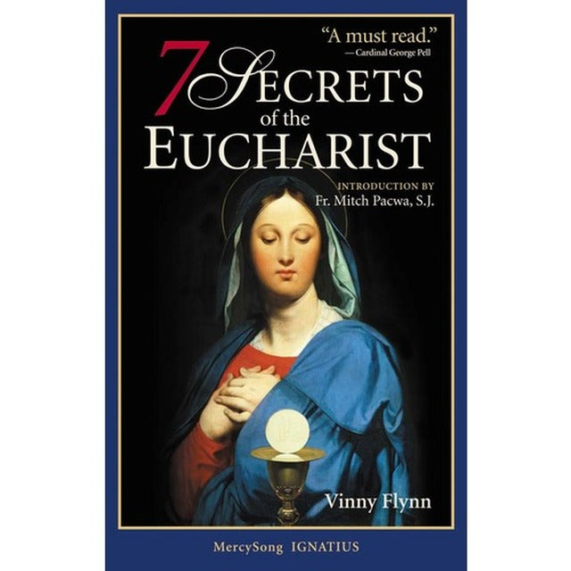 7 Secrets of the Eucharist (Flynn, Vinny)