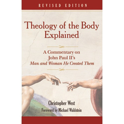 Theology of the Body Explained: Revised Edition ( Christopher West )