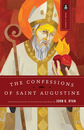 The Confessions of Saint Augustine (St. Augustine)