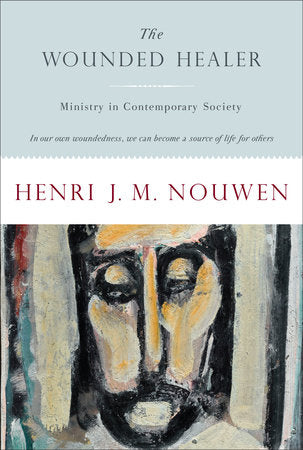 The Wounded Healer (Henri J. M. Nouwen)