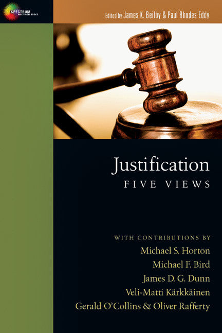 Justification: Five Views (James K. Beilby & Paul Rhodes Eddy)