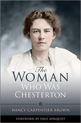 The Woman Who Was Chesterton (Nancy Carpenter Brown)