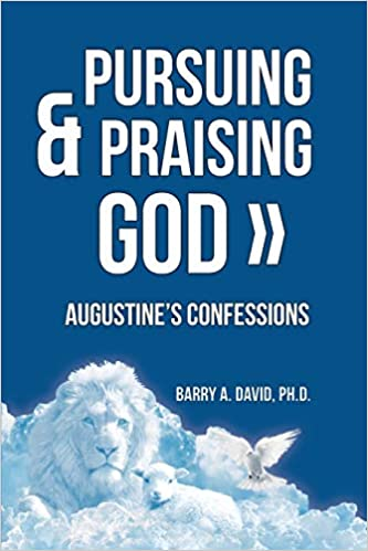 Pursuing & Praising God (Barry A. David)