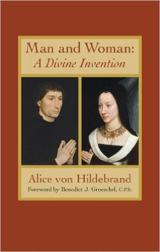 Man and Woman: A Divine Invention(Alice Von Hildebrand)