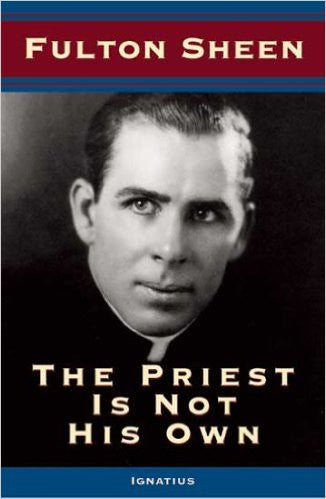 The Priest Is Not His Own (Fulton Sheen)