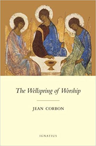 Wellspring of Worship (Jean Corbon)