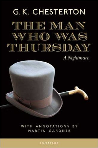 The Man Who Was Thursday: A Nightmare (G.K. Chesterton)