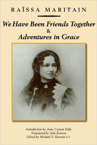 We Have Been Friends Together & Adventures in Grace