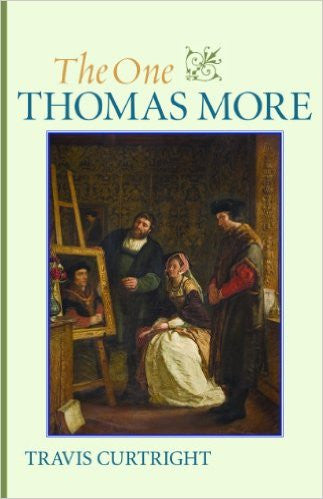 The One Thomas More (Travis Curtwright)