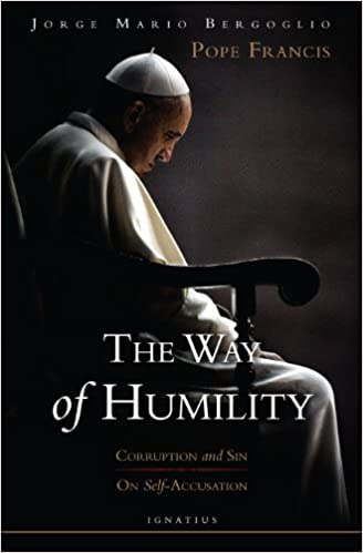 The Way of Humility: Corruption and Sin on Self-Accusation by Pope Francis