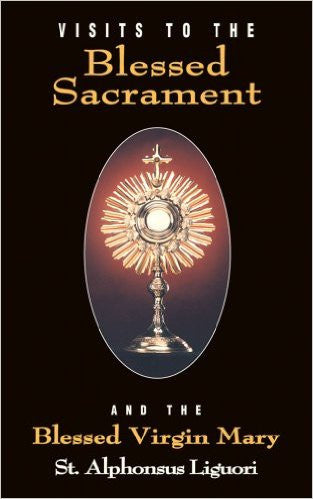 Visits to the Blessed Sacrament and the Blessed Virgin Mary (St. Alphonsus Liguori)
