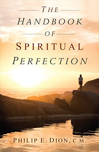 The Handbook of Spiritual Perfection (Philip E. Dion)