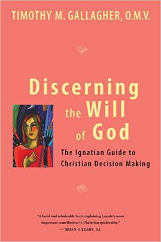 Discerning the Will of God by Thomas M. Gallagher, O,M.V