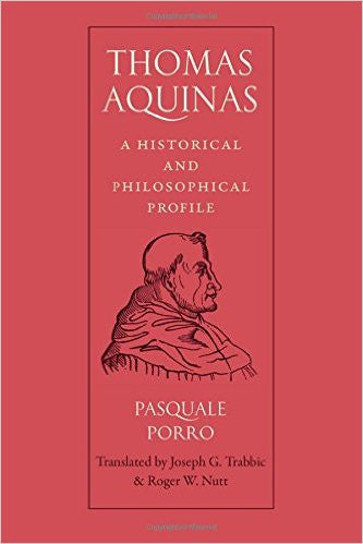 Thomas Aquinas: A Historical and Philosophical Profile(Pasquale Porro)