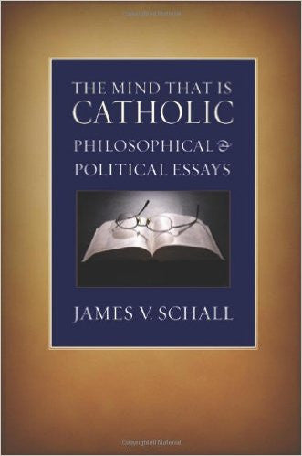 The Mind That is Catholic (James V. Schall)
