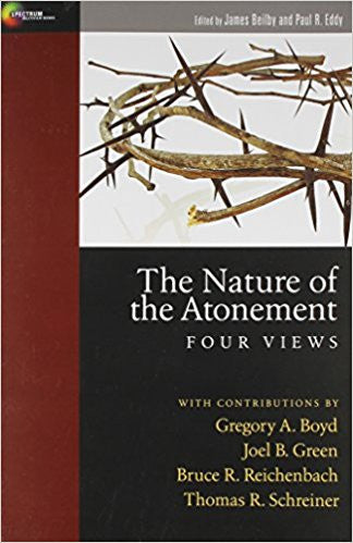 The Nature of the Atonement (James Beilby and Paul R. Eddy)