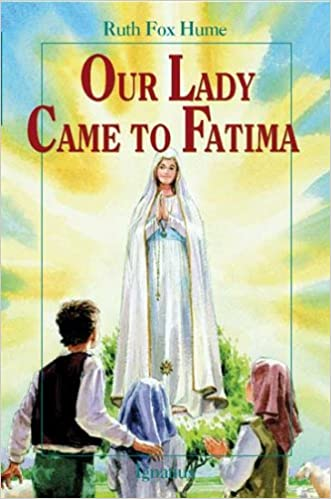 Our Lady Came To Fatima (Fox Hume)