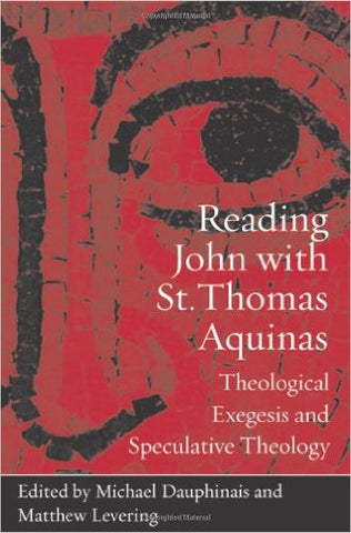 Reading John with St. Thomas Aquinas(Michael Dauphinais and Matthew Levering)